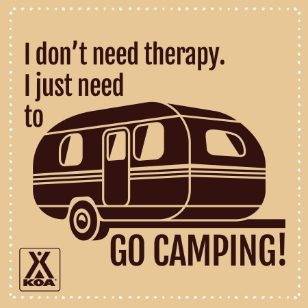I don't need therapy. I just need to go camping. from Starling Travel