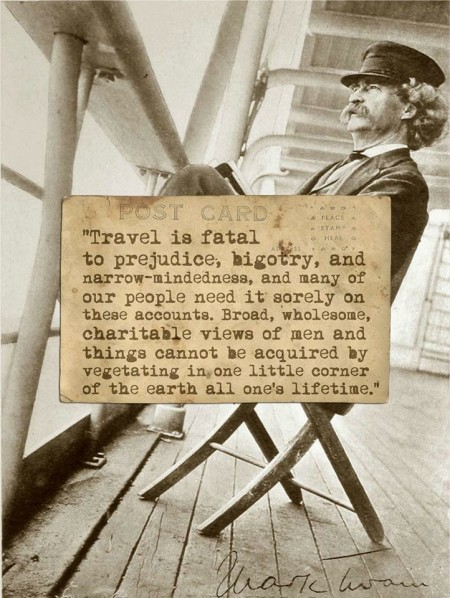 Travel is fatal to prejudice and bigotry from Starling Travel